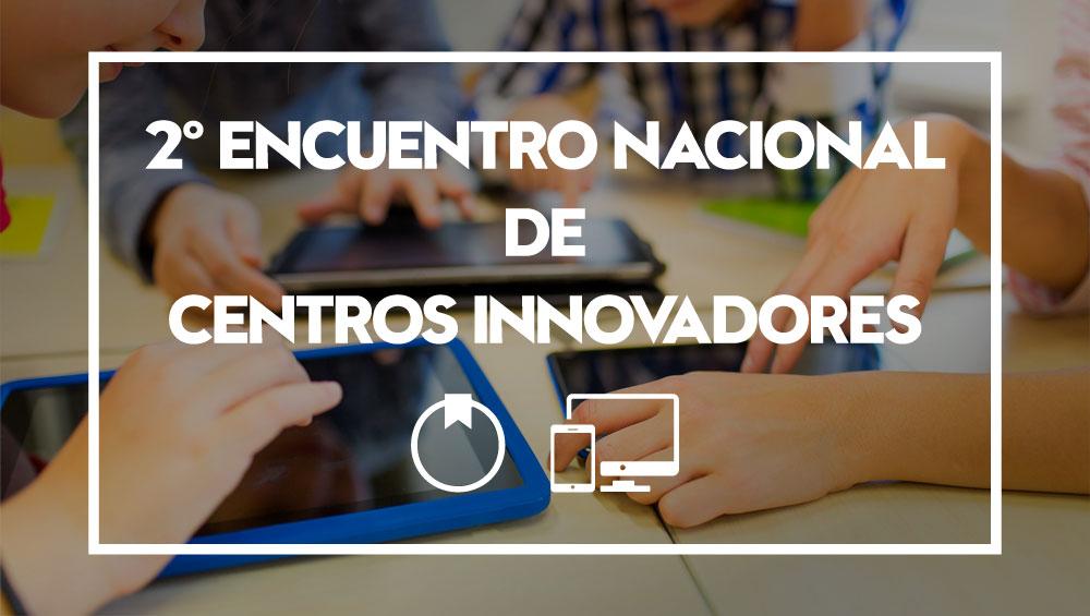 encuentro nacional centros innovadores