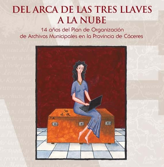 exposición «Del arca de las tres llaves a la nube. 14 años del Programa de Organización de Archivos Municipales».